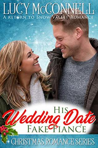 A Christmas Wedding Date.His Wedding Date Fake Fiancee A Return To Snow Valley