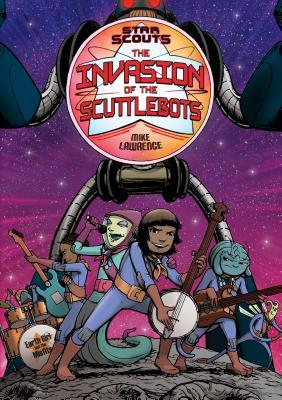 The Invasion of the Scuttlebots (Star Scouts, #3)