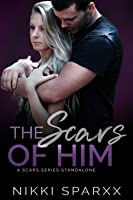 The Scars of Him