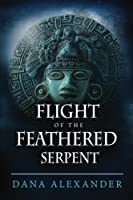 Flight Of The Feathered Serpent (The Three Keys #3)