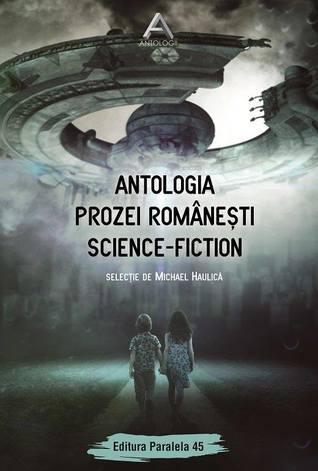 Antologia prozei românești science-fiction by Michael Haulică