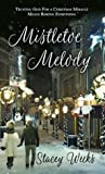 Mistletoe Melody (Christmas Holiday Extravaganza)
