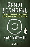 Donuteconomie: in zeven stappen naar een economie voor de 21e eeuw