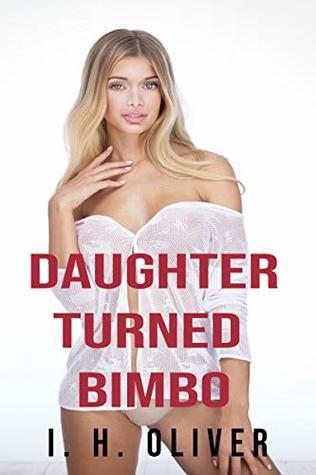 Daughter Turned Bimbo: Bimbo Transformation Story by Johnnie Shadows