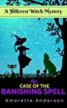 The Case of the Banishing Spell (Hillcrest Witch Mystery #2)