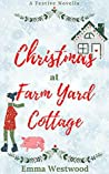 Christmas at Farm Yard Cottage: A Sweet Festive Feel Good Romance Novella