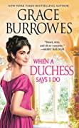 When a Duchess Says I Do (Rogues to Riches #2)