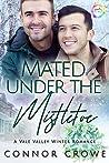 Mated Under the Mistletoe (Vale Valley, Season 1 #1)