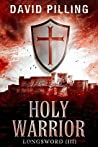Holy Warrior (Longsword, #3)