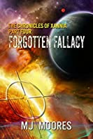 Forgotten Fallacy (Chronicles of Xannia, #4)