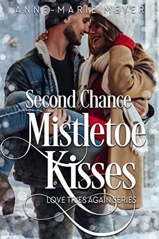Second Chance Mistletoe Kisses