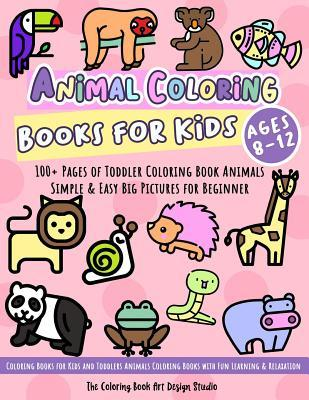 Animal Coloring Books for Kids Ages 8-12: Toddler Coloring ...