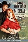Mail-Order Moriah by Caroline Clemmons