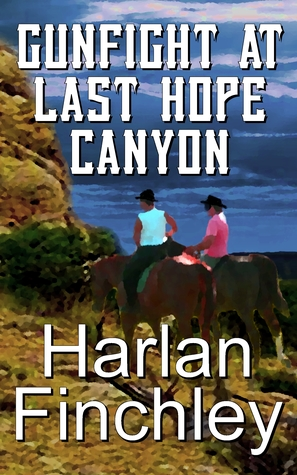Gunfight at Last Hope Canyon (The Legend of Boot Hill, #4)