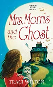 Mrs. Morris and the Ghost (A Salem B&B Mystery, #1)
