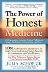 The Power of Honest Medicine: LDN, an Inexpensive Alternative to the Costly, Toxic Medications Doctors Prescribe for Autoimmune and Other Diseases