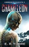 Chameleon (Corrosive Knights Book 3)