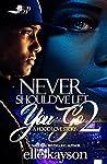 Never Should've Let You Go 2: A Hood Love Story