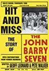 Hit And Miss: The Story Of The John Barry Seven