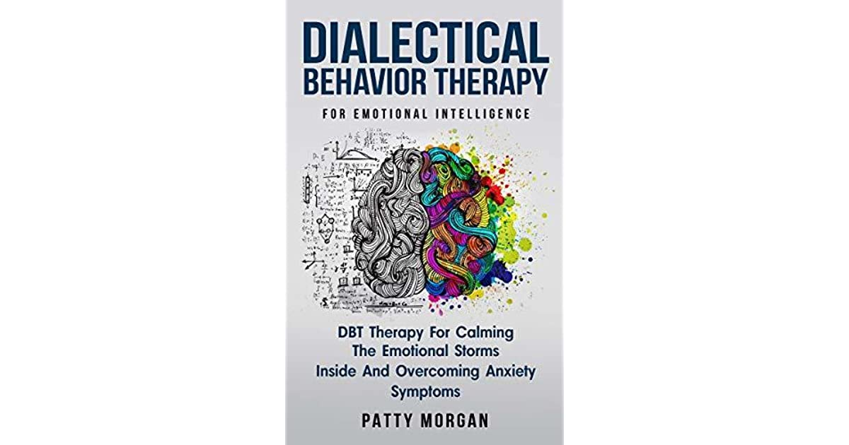 Dialectical Behavior Therapy For Emotional Intelligence: DBT