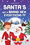 Santa's Got a Brand New… Everything?!?: Adventurous Christmas Book With Vivid Illustrations. Important Moral Lesson About Parent-Child Relationship.