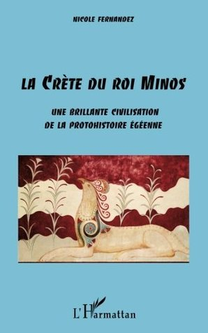 La Crète du roi Minos : Une brillante civilisation de la protohistorique égéenne