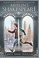 Merlin's Shakespeare (Merlin's Shakespeare #1)
