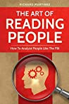 The Art Of Reading People: How To Analyze People Like The FBI