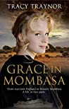 Grace in Mombasa: Inspired by real events. From war torn England to historic Mombasa. A life in two parts.
