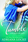 Tumble (Dogwood Lane, #1) by Adriana Locke
