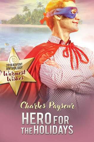 Hero for the Holidays by Charles Payseur