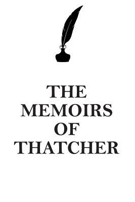 THE MEMOIRS OF THATCHER AFFIRMATIONS WORKBOOK Positive Affirmations Workbook Includes: Mentoring Questions, Guidance, Supporting You