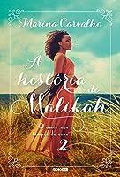 A história de Malikah – O amor nos tempos do ouro 2
