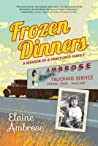Frozen Dinners: A Memoir of a Fractured Family
