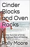 Cinder Blocks and Oven Racks: An Older Survivor of Child Sexual Abuse Story of Healing