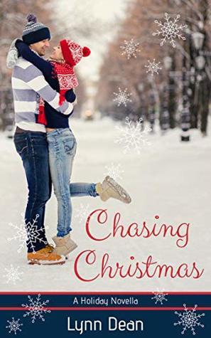 Chasing Christmas.Chasing Christmas A Holiday Novella By Lynn Dean