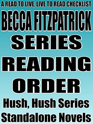 BECCA FITZPATRICK: SERIES READING ORDER: A READ TO LIVE, LIVE TO READ CHECKLIST [Hush, Hush Series]
