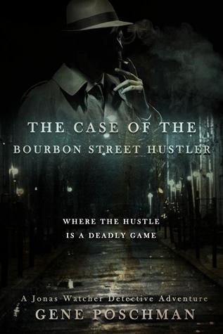 The Case of the Bourbon Street Hustler (Jonas Watcher #2)