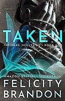 Taken (The Dark Necessities, #1)