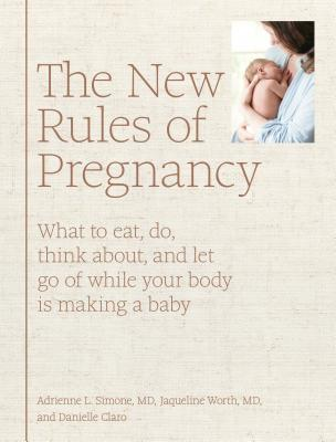 The New Rules of Pregnancy by Adrienne L. Simone