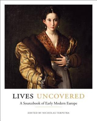 Lives Uncovered: A Sourcebook of Early Modern Europe