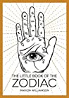 The Little Book Of The Zodiac: An Introduction to Astrology