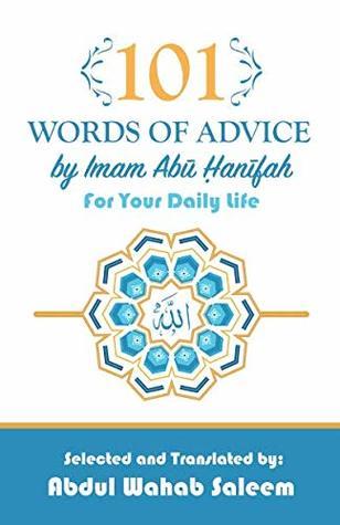 101 Words of Advice by Imam Abu Hanifah by Imam Abu Hanifah
