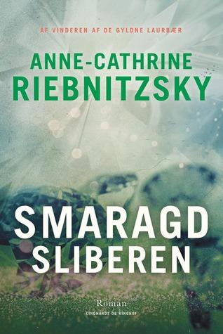 Samaragdsliberen : Anne-Catherine Riebnitzsky