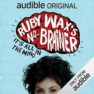 Ruby Wax's No Brainer