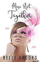 Miss Not Together: A Novel