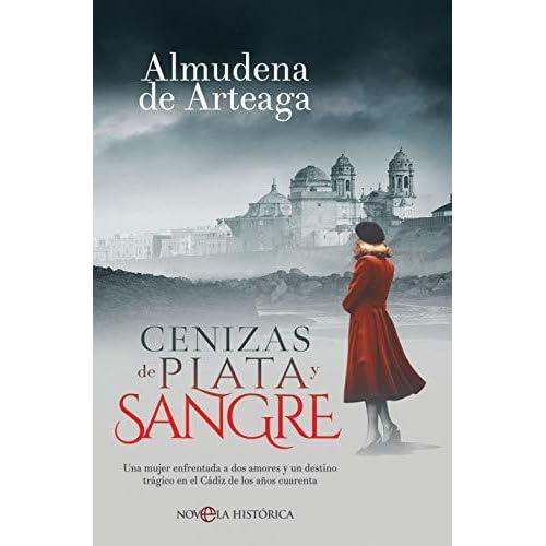 Cenizas De Plata Y Sangre By Almudena De Arteaga