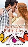 Don't Give Me Butterflies (The Holloway Girls, #3)