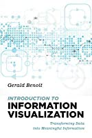 Introduction to Information Visualization: Transforming Data Into Meaningful Information