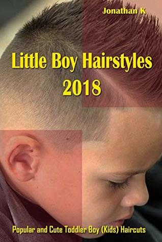 Little Boy Hairstyles 2018: Popular and Cute Toddler Boy (Kids) Haircuts